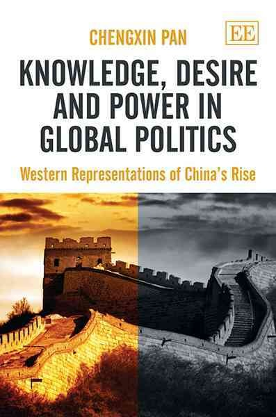 Knowledge, desire and power in global politics:Western representations of China