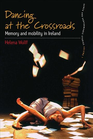 Dancing at the crossroads : memory and mobility in Ireland /