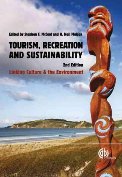 Tourism, recreation and sustainability : linking culture and the environment /