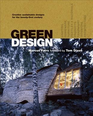 Green design:creative- sustainable designs for the twenty-first century