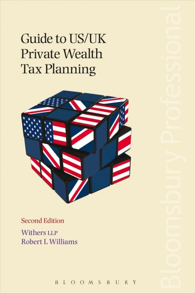 Guide to Us/Uk Private Wealth Tax Planning