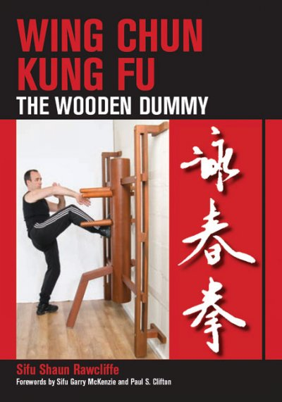 Wing Chun kung fu : the wooden dummy /