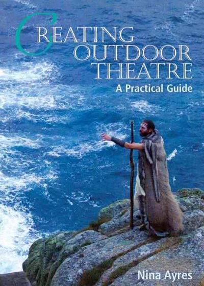 Creating outdoor theatre : a practical guide /