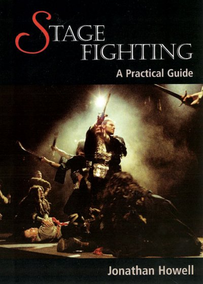 Stage fighting : a practical guide /