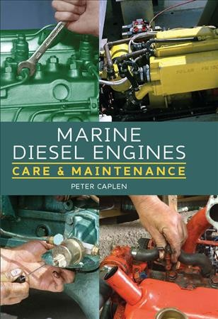 Marine diesel engines : care & maintenance /