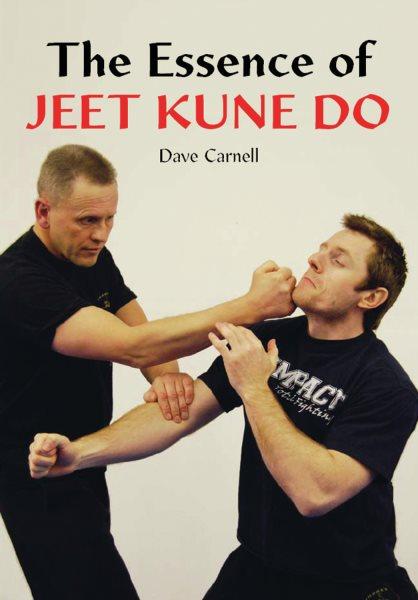 The essence of Jeet Kune Do /