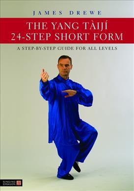 The Yang taiji 24-step short form : a step-by-step guide for all levels /
