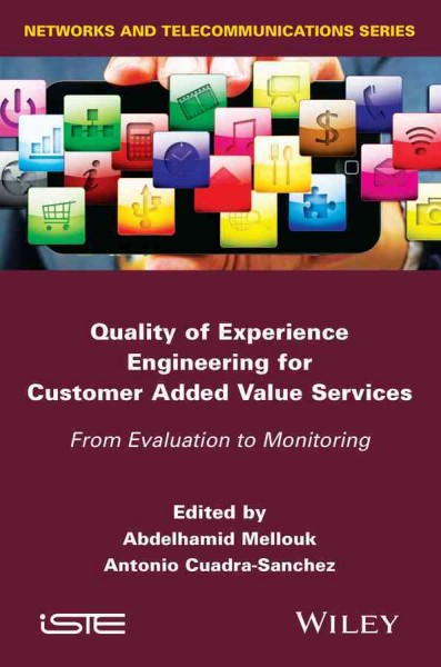 Quality of experience engineering for customer added value services : : from evaluation to monitoring