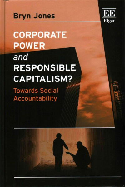 Corporate power and responsible capitalism?:towards social accountability
