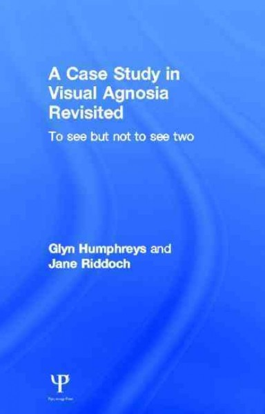 A case study in visual agnosia revisited : to see but not to see /