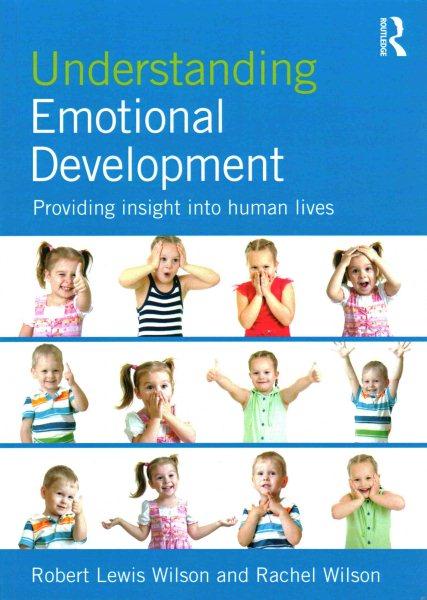 Understanding emotional development : providing insight into human lives /