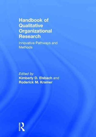 Handbook of qualitative organizational research : innovative pathways and methods /