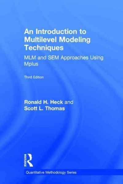 An introduction to multilevel modeling techniques : MLM and SEM approaches using Mplus /