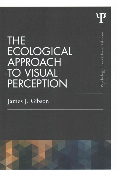 The ecological approach to visual perception /
