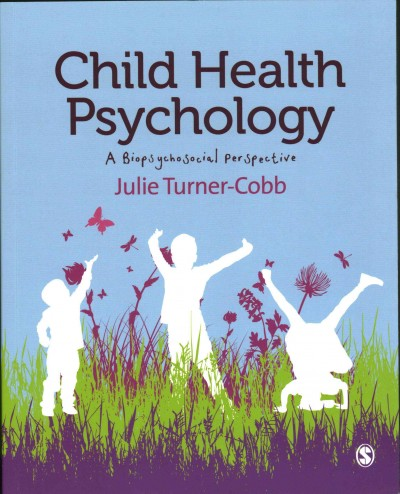 Child health psychology : a biopsychosoical perspective /