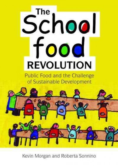 The school food revolution : public food and the challenge of sustainable development /