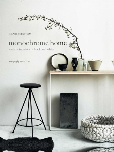 Monochrome home : : [elegant interiors in black and white]