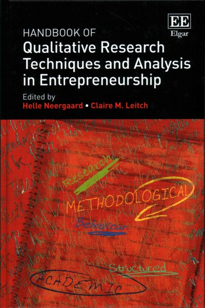 Handbook of qualitative research techniques and analysis in entrepreneurship /