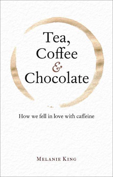 Tea, Coffee, and Chocolate