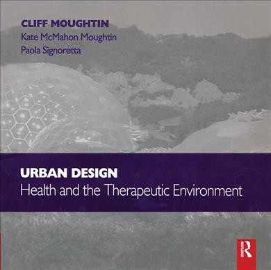 Urban design : health and the therapeutic environment /