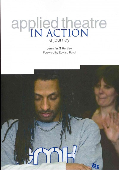 Applied theatre in action : a journey /
