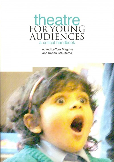Theatre for young audiences : a critical handbook /
