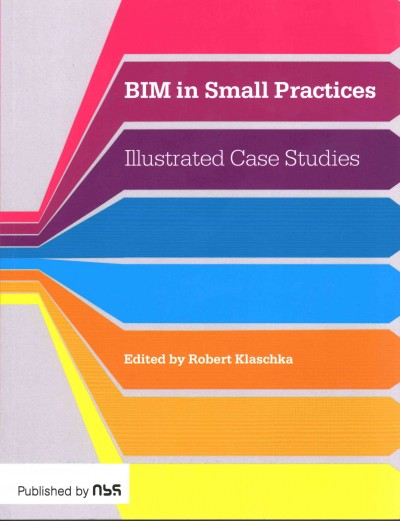BIM in small practices : : illustrated case studies