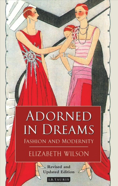 Adorned in dreams : fashion and modernity /