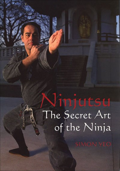 Ninjutsu : the secret art of the ninja /