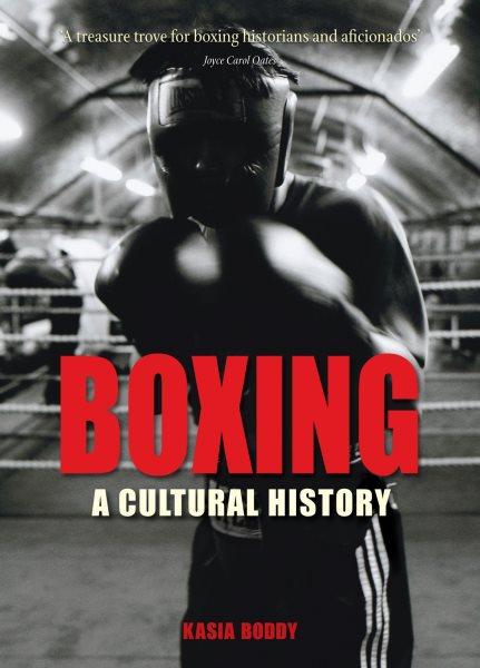 Boxing : a cultural history /