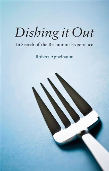 Dishing it out : in search of the restaurant experience /