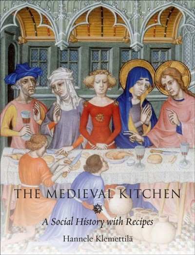 The medieval kitchen : a social history with recipes /