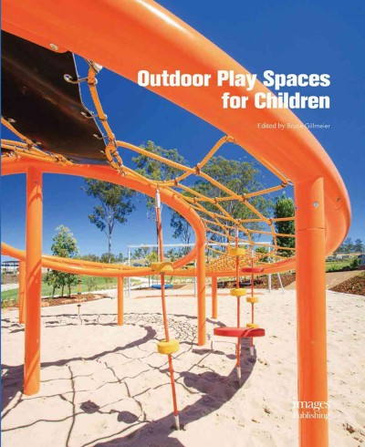 Outdoor play spaces for children /