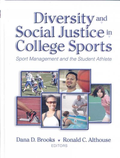 Diversity and social justice in college sports : sport management and the student athlete /