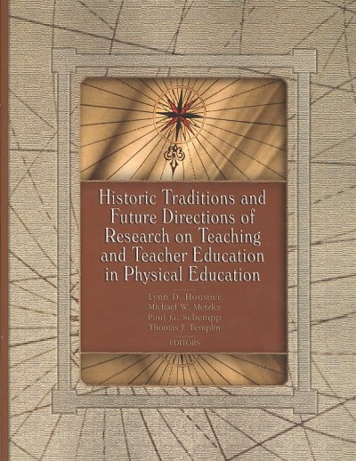 Historic traditions and future directions of research on teaching and teacher education in physical education /
