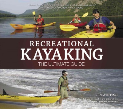 Recreational kayaking : the ultimate guide /
