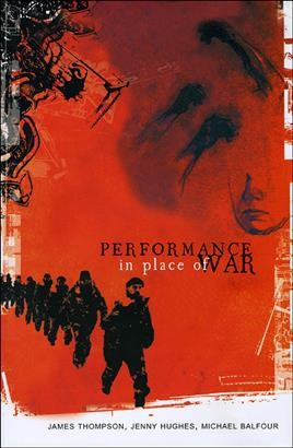 Performance in place of war /