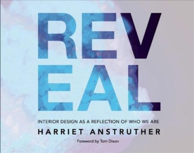 Reveal : : interior design as a reflection of who we are