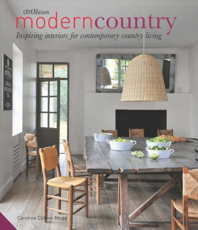 Modern country : : inspiring interior for contemporary country living