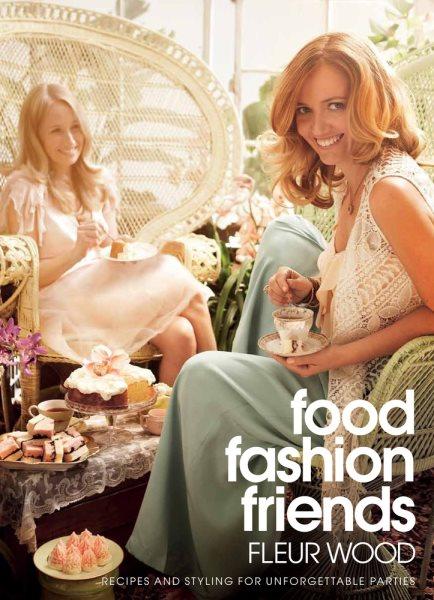 Food, Fashion, Friends