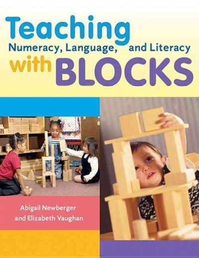 Teaching numeracy, language, and literacy with blocks /
