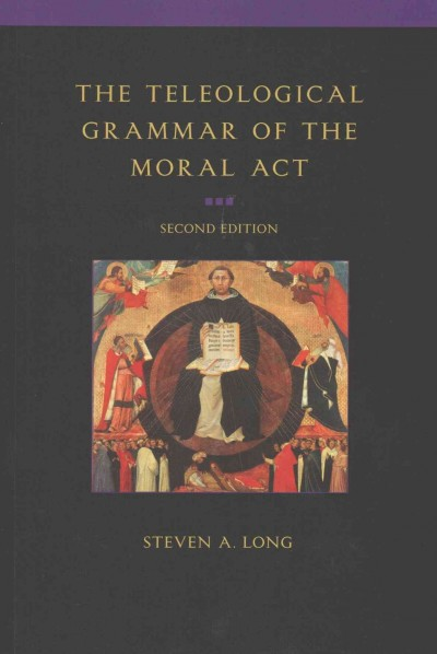 Teleological Grammor of the Moral Act