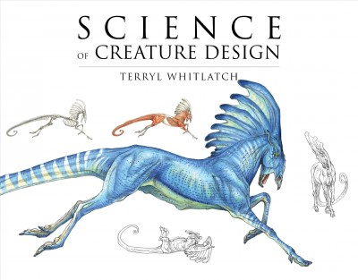 Science of creature design : : understanding animal anatomy