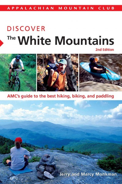 Discover the White Mountains : AMC