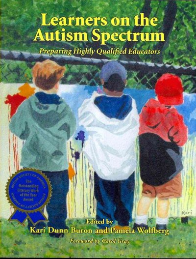 Learners on the autism spectrum : preparing highly qualified educators /