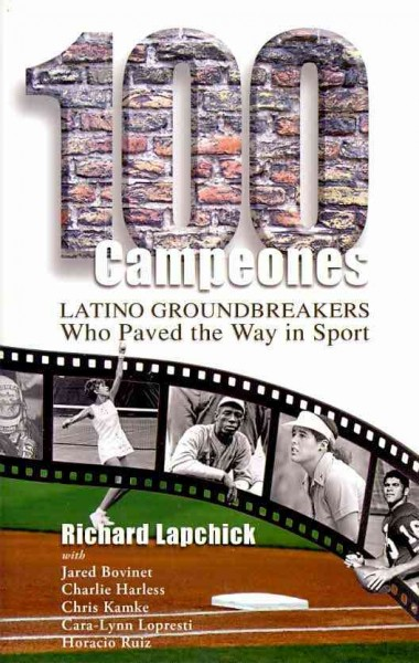 100 campeones : Latino groundbreakers who paved the way in sport /