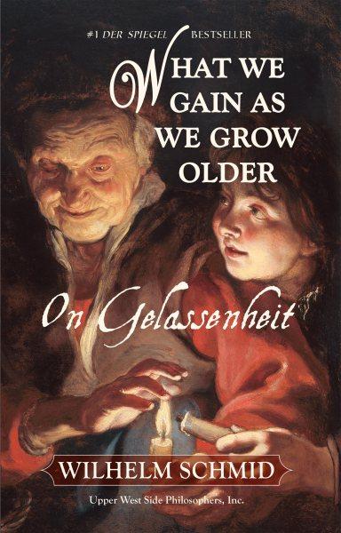 What We Gain As We Grow Older