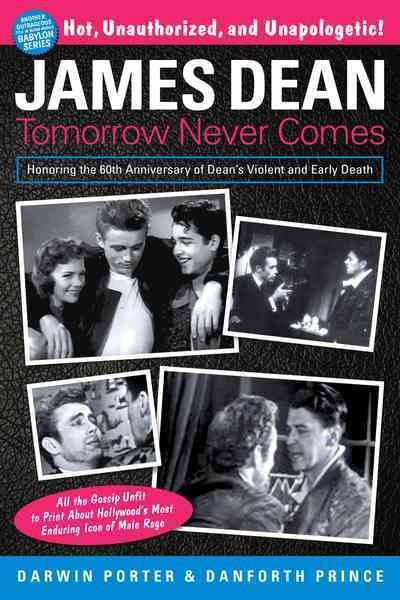 James Dean : : tomorrow never comes : a myth-shattering tale about America