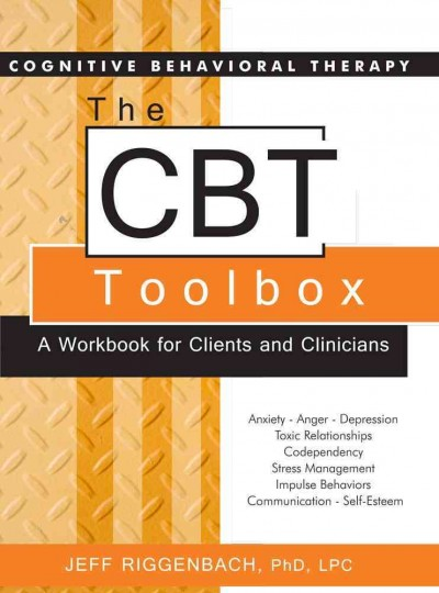 The CBT toolbox : a workbook for clients and clinicians /