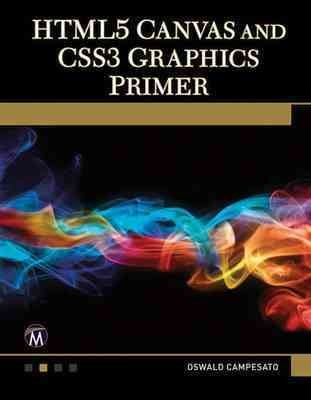 HTML5 Canvas and CSS3 graphics primer /